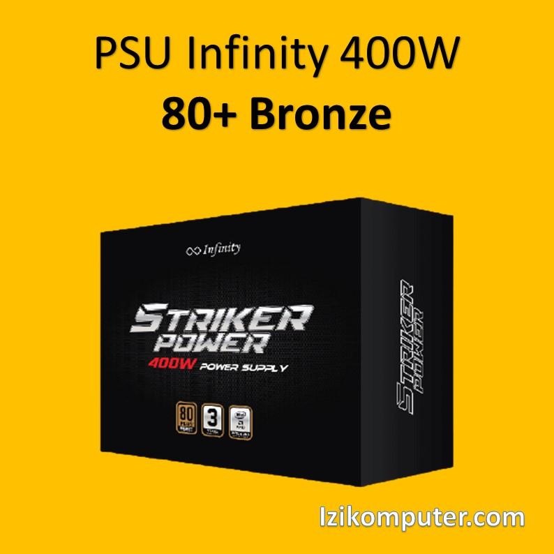 PSU Infinity 400 Watt - Power Supply 400W 80+ Bronze 400W - 1