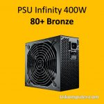 PSU Infinity 400 Watt – Power Supply 400W 80+ Bronze 400W